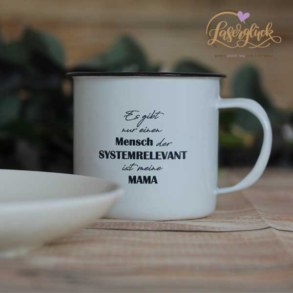 Emaille Becher Mama ist systemrelevant